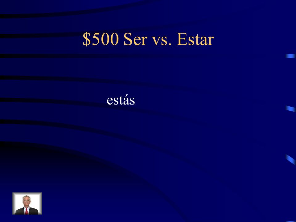 $500 Ser vs. Estar Fill-in-the-blank with the correct form of Ser or Estar. Tú _________ americano, ¿no?