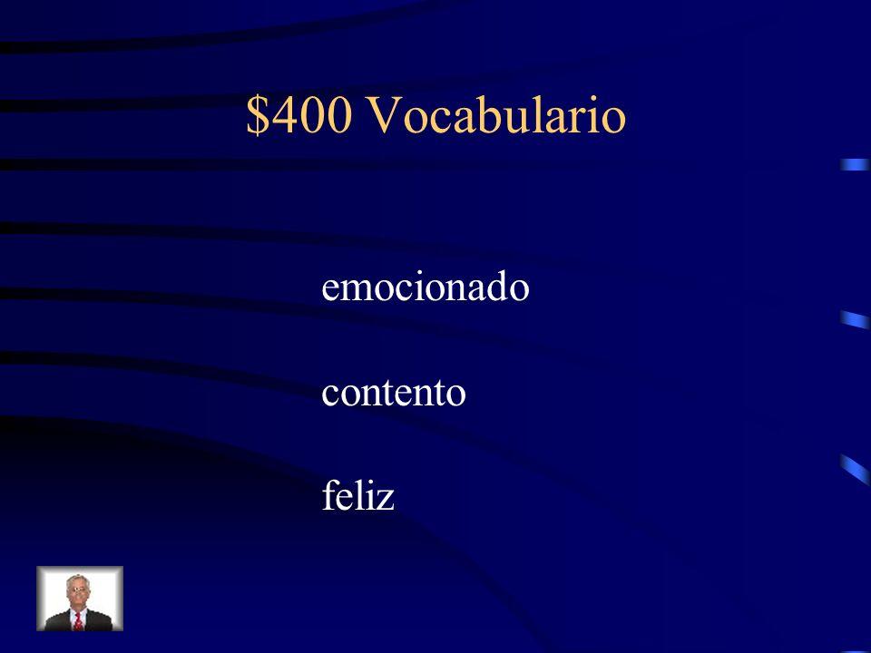 $400 Vocabulario emocionado contento feliz