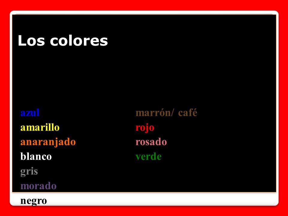 Los colores azulmarrón/ café amarillorojo anaranjadorosado blancoverde gris morado negro
