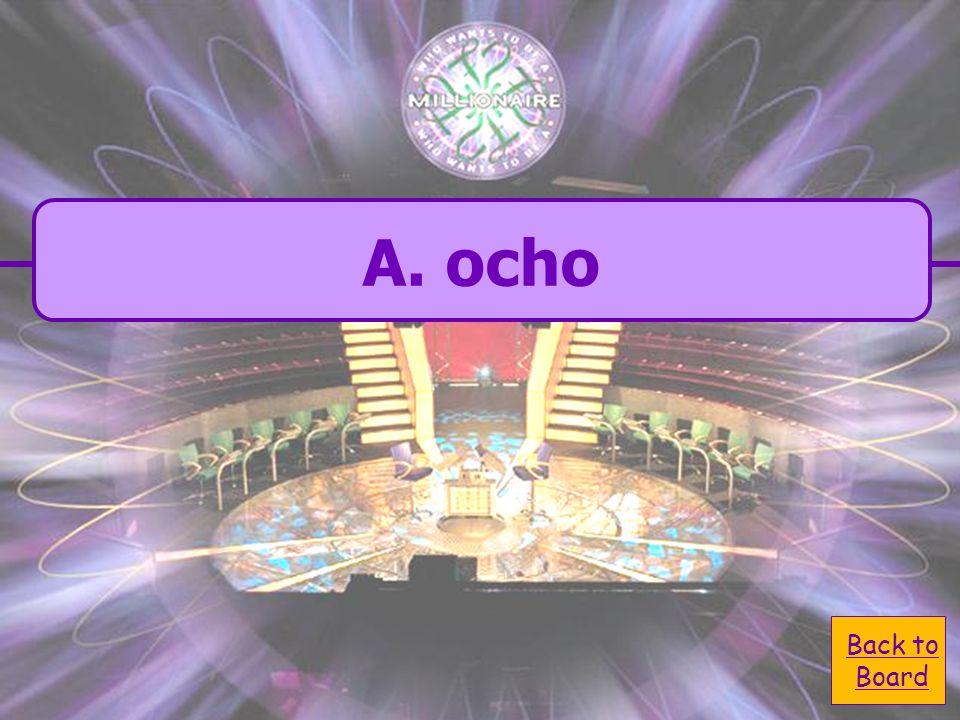 A. ocho Uno más siete son _____. C. nueve B. seis D. dos