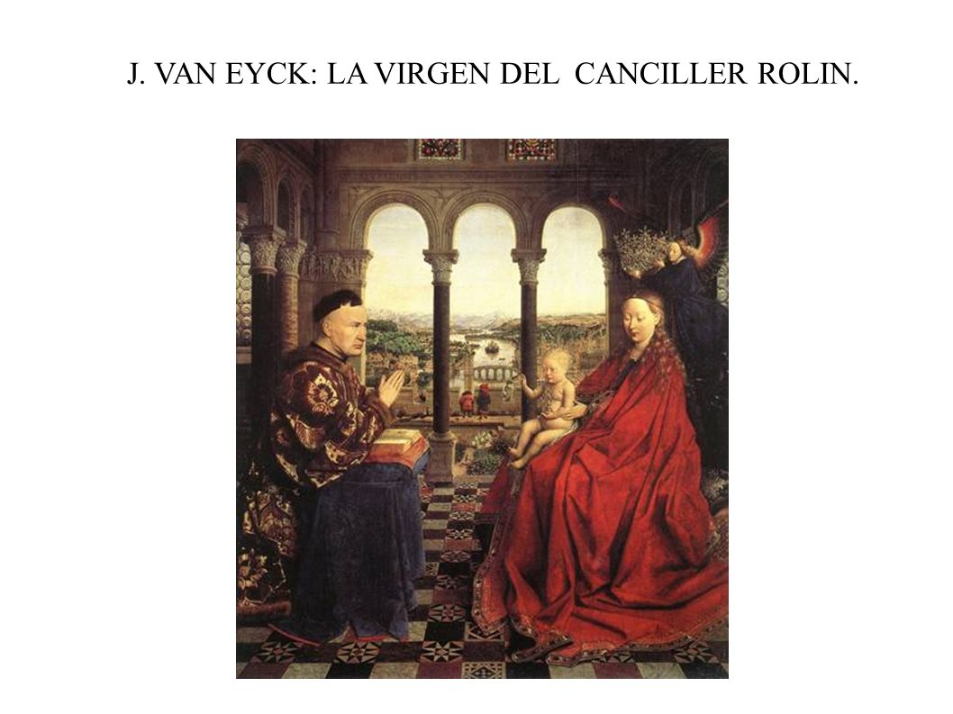 J. VAN EYCK: LA VIRGEN DEL CANCILLER ROLIN.