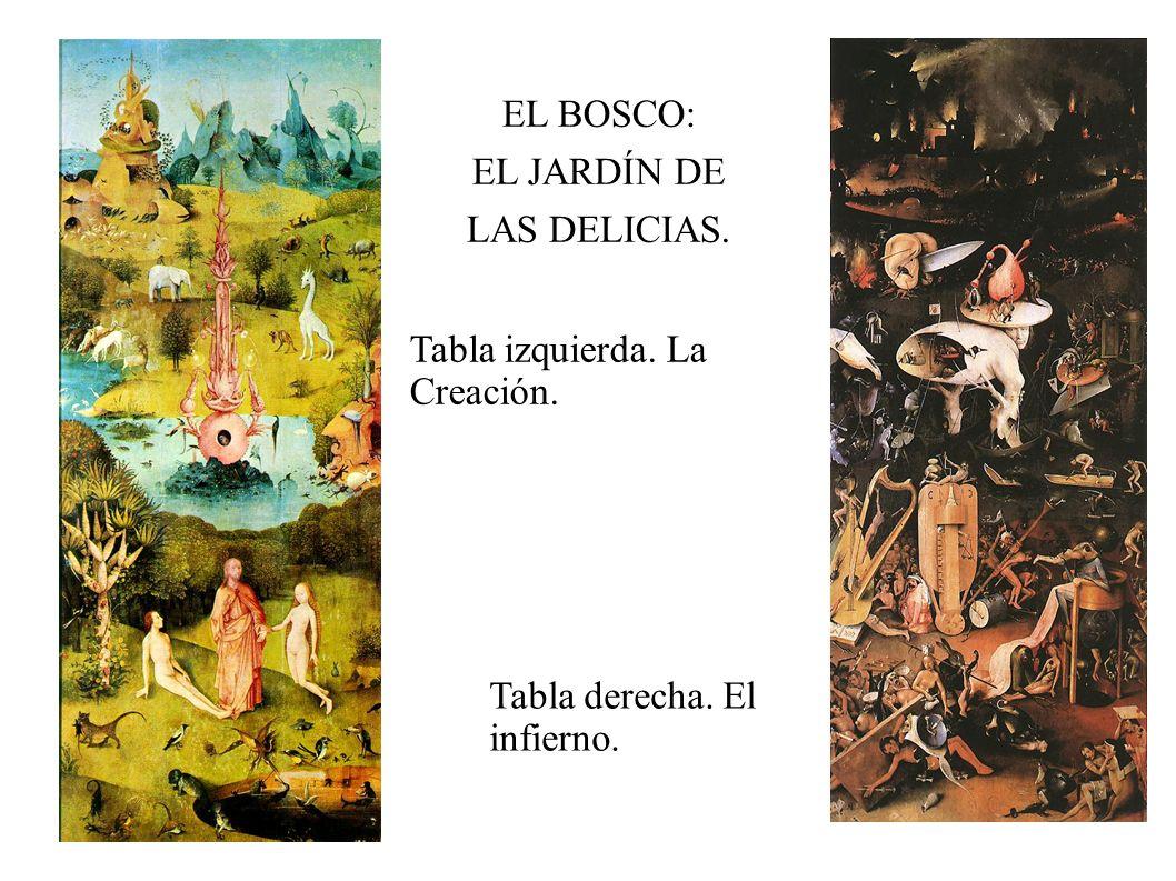 EL BOSCO: EL JARDÍN DE LAS DELICIAS. Tabla izquierda. La Creación. Tabla derecha. El infierno.