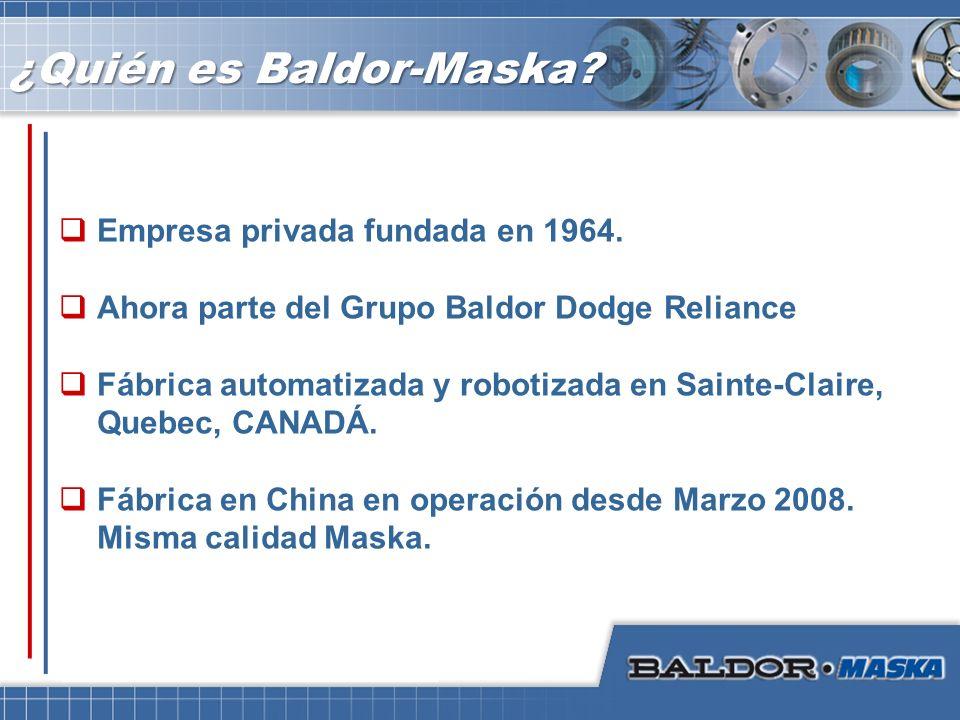 Empresa privada fundada en 1964. Ahora parte del Grupo Baldor Dodge Reliance Fábrica automatizada y robotizada en Sainte-Claire, Quebec, CANADÁ. Fábri