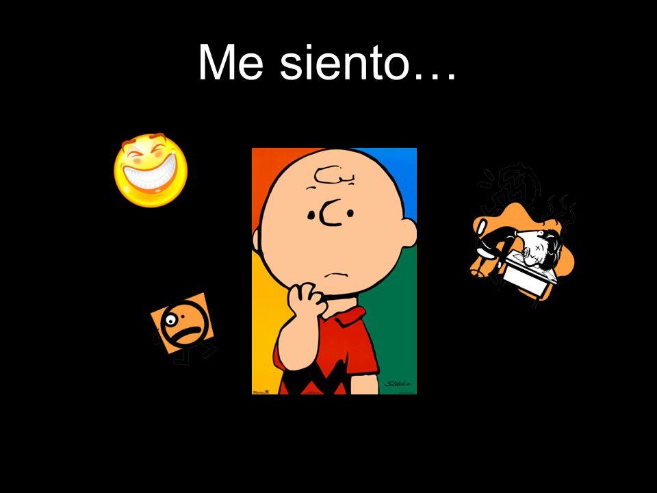 Me siento…