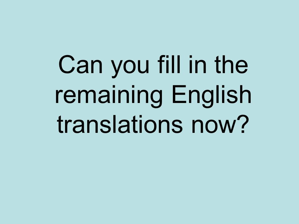 Can you fill in the remaining English translations now