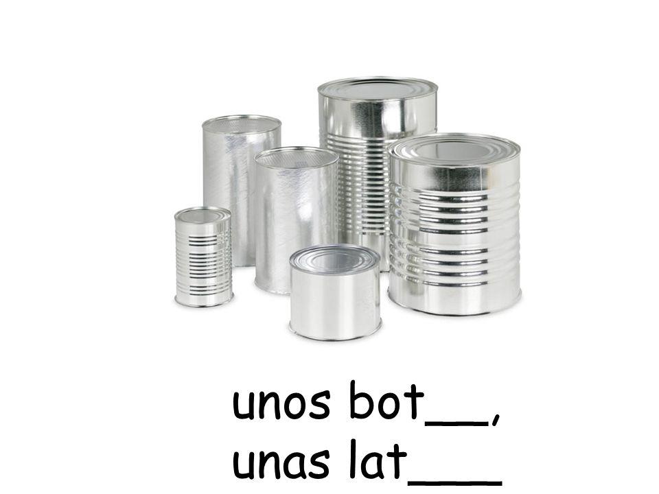 unos bot__, unas lat___