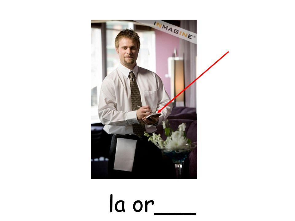 la or___
