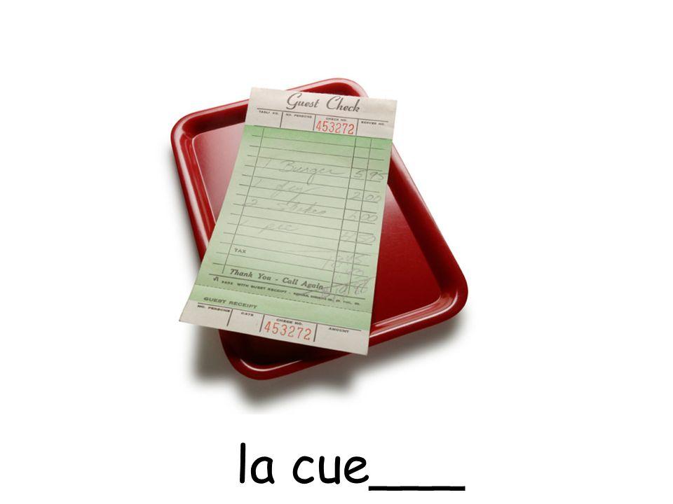 la cue___