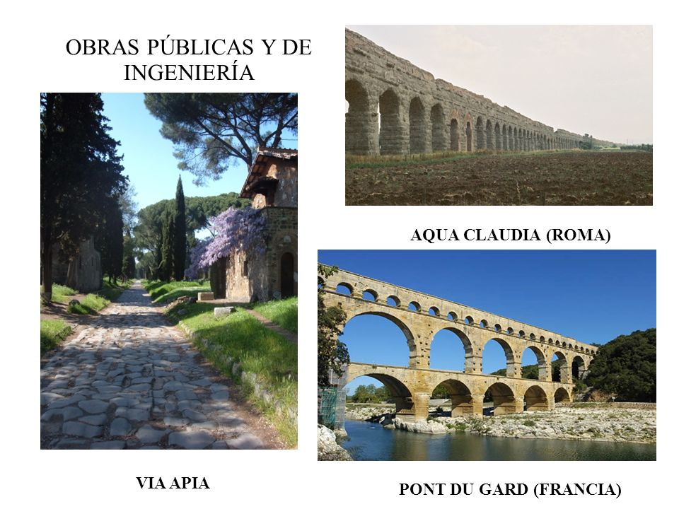 OBRAS PÚBLICAS Y DE INGENIERÍA AQUA CLAUDIA (ROMA) PONT DU GARD (FRANCIA) VIA APIA