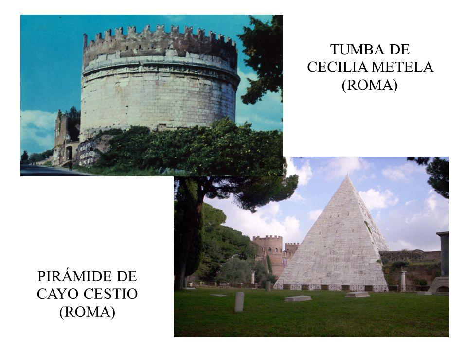 PIRÁMIDE DE CAYO CESTIO (ROMA) TUMBA DE CECILIA METELA (ROMA)