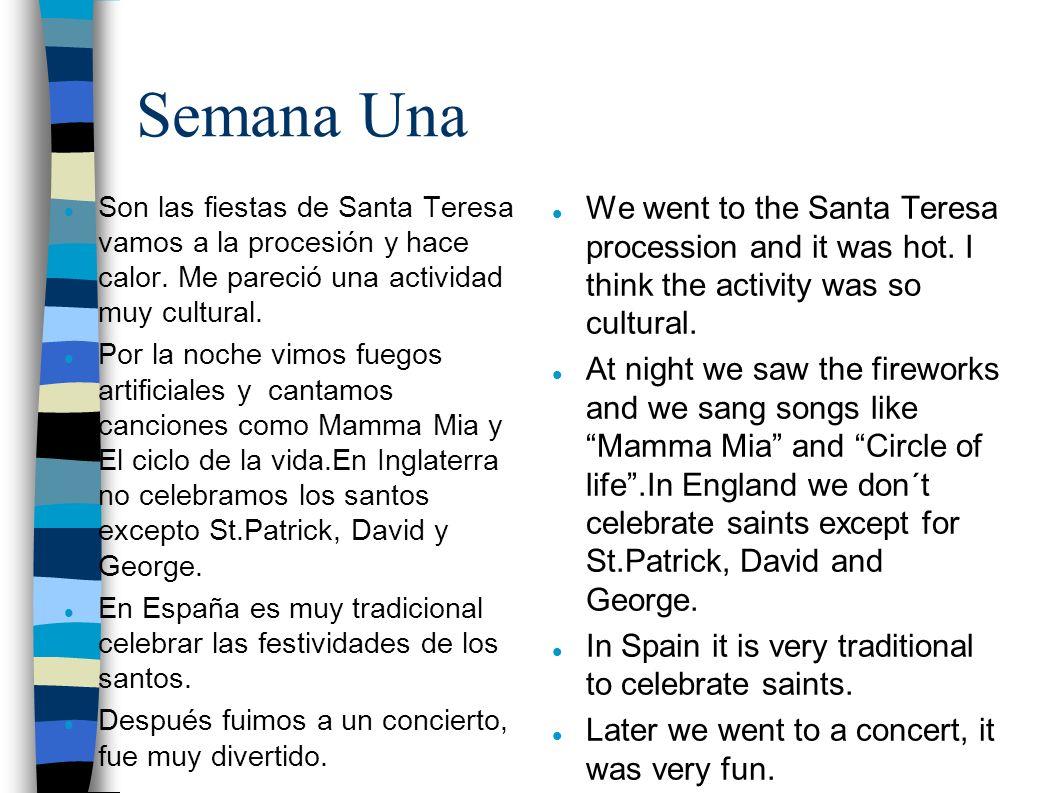 Semana Una Son las fiestas de Santa Teresa vamos a la procesión y hace calor.