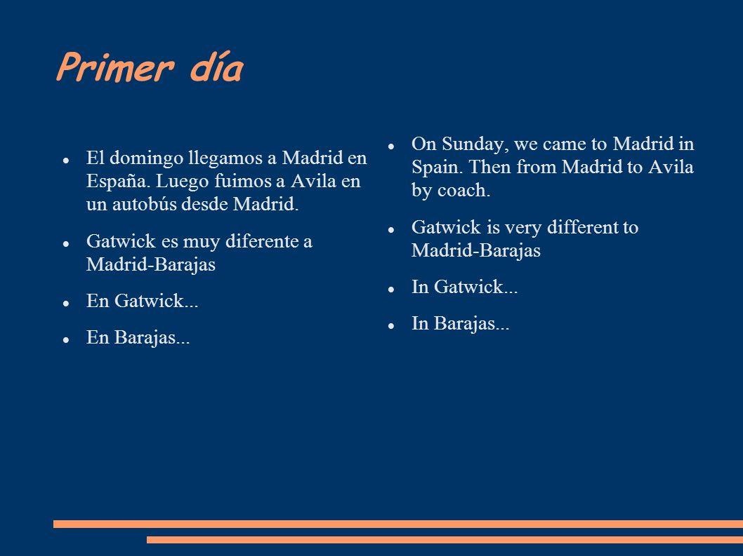 Primer día El domingo llegamos a Madrid en España.