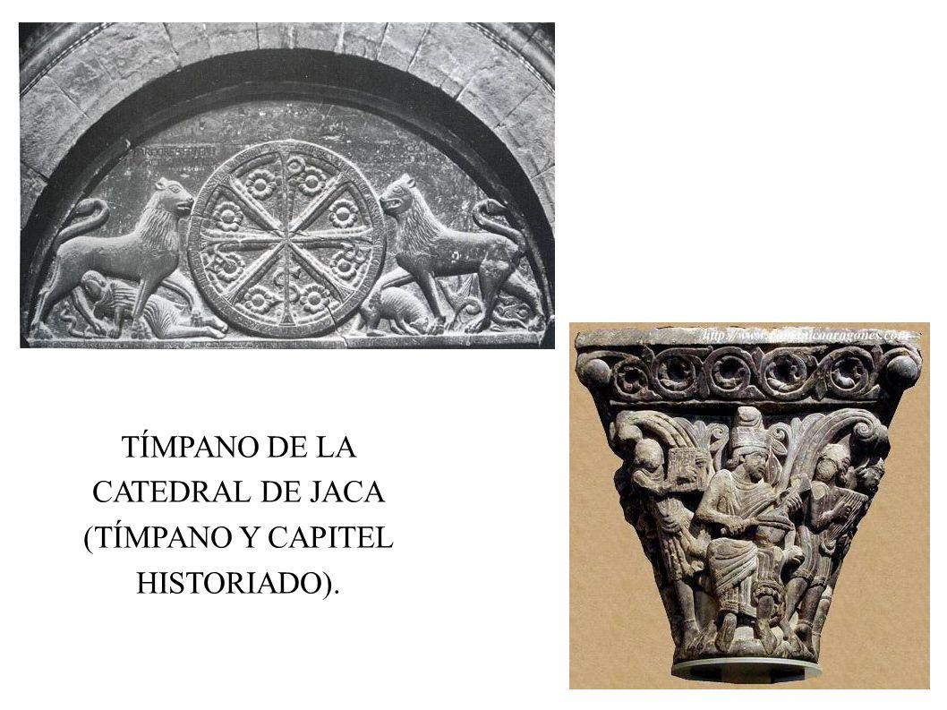TÍMPANO DE LA CATEDRAL DE JACA (TÍMPANO Y CAPITEL HISTORIADO).