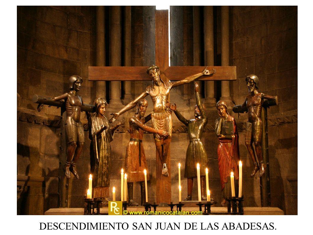 DESCENDIMIENTO SAN JUAN DE LAS ABADESAS.