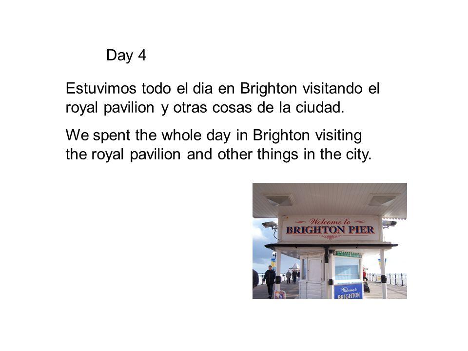 Day 4 Estuvimos todo el dia en Brighton visitando el royal pavilion y otras cosas de la ciudad. We spent the whole day in Brighton visiting the royal