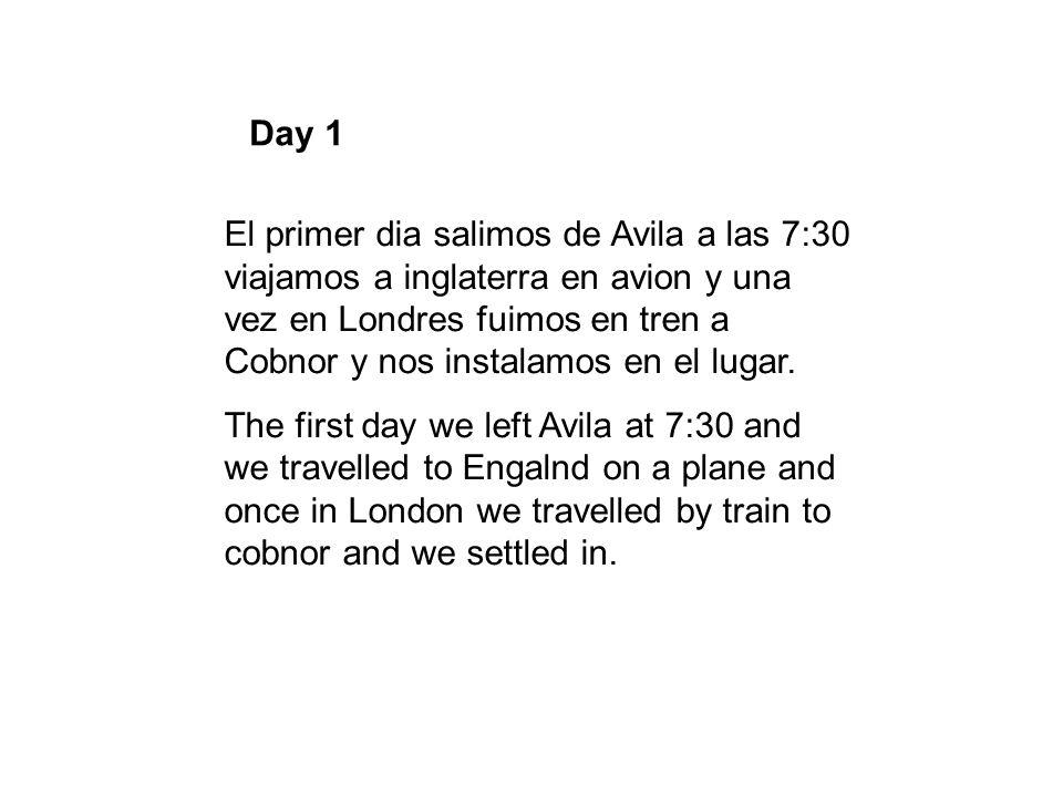 Day 1 El primer dia salimos de Avila a las 7:30 viajamos a inglaterra en avion y una vez en Londres fuimos en tren a Cobnor y nos instalamos en el lugar.