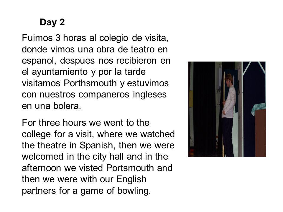 Day 2 Fuimos 3 horas al colegio de visita, donde vimos una obra de teatro en espanol, despues nos recibieron en el ayuntamiento y por la tarde visitam