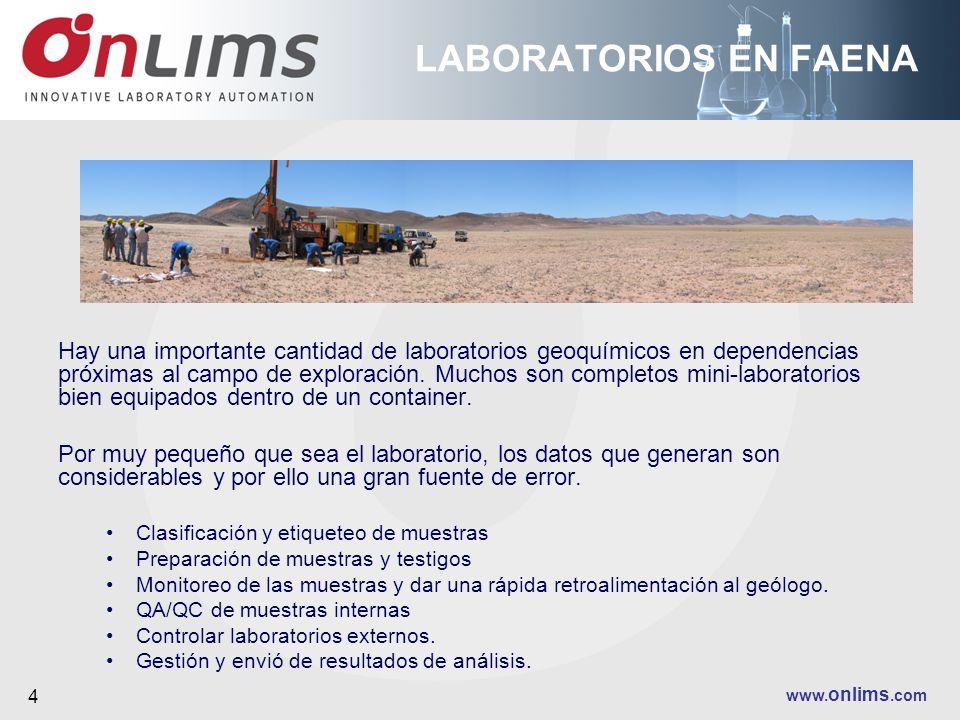 www. onlims.com 4 LABORATORIOS EN FAENA Hay una importante cantidad de laboratorios geoquímicos en dependencias próximas al campo de exploración. Much