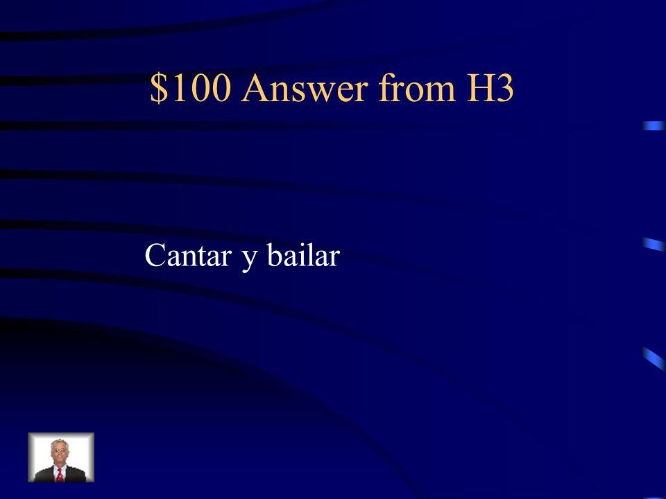 $100 Question from H3 Me gusta la música. Quiero ___ y _____.