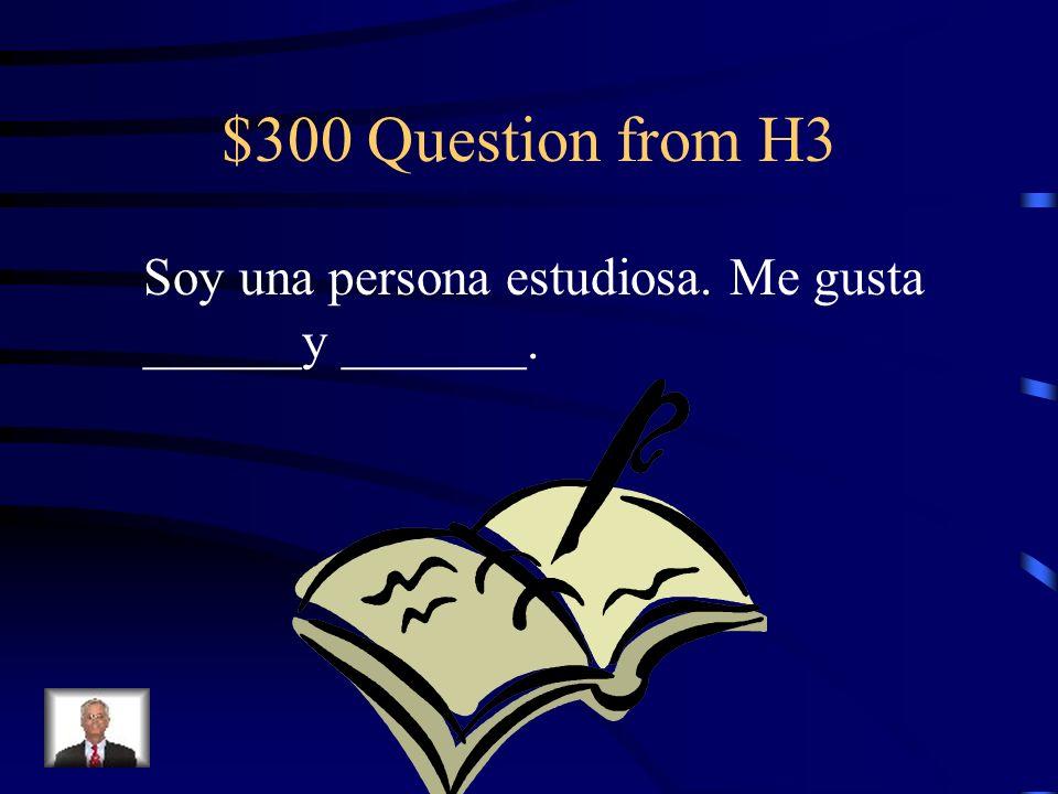 $200 Answer from H3 Salir con amigos/pasar el rato sola