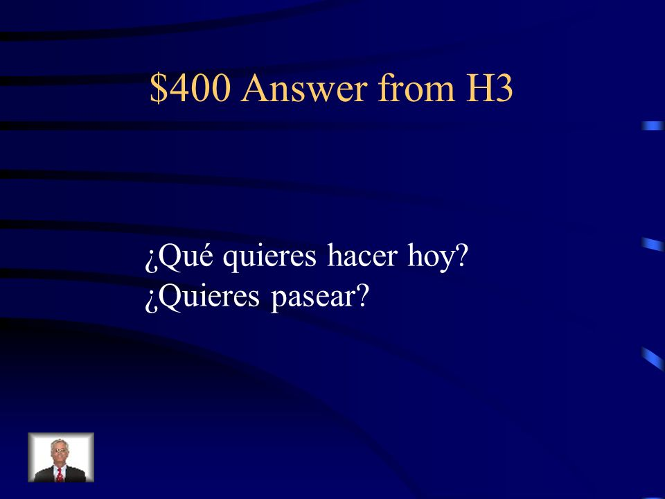 $400 Question from H3 Ask What do you want to do today? Do you want To take a walk?