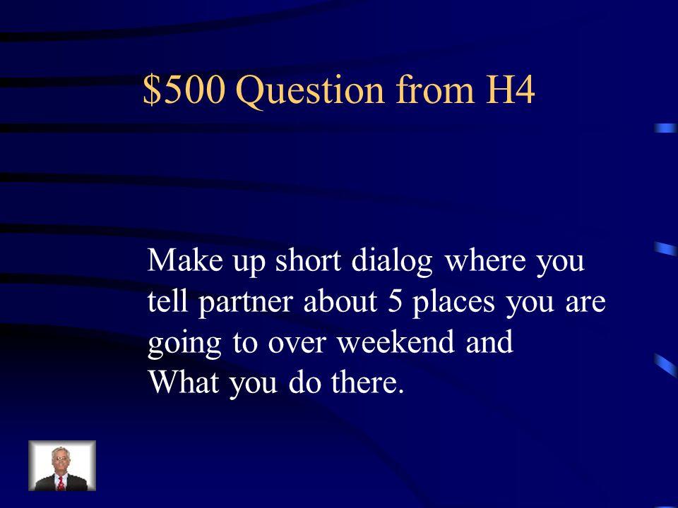 $400 Answer from H4 A veces, nunca, siempre, después de clases, los fines de semana, todos los días