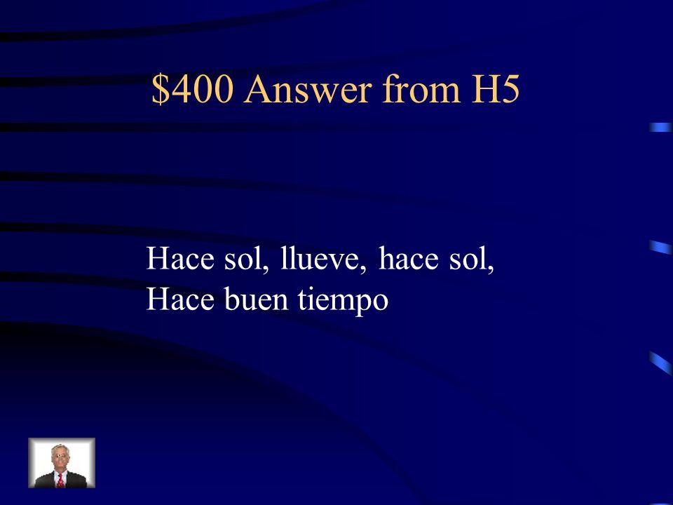 $400 Question from H5 ¿Qué tiempo hace en la primavera? 4