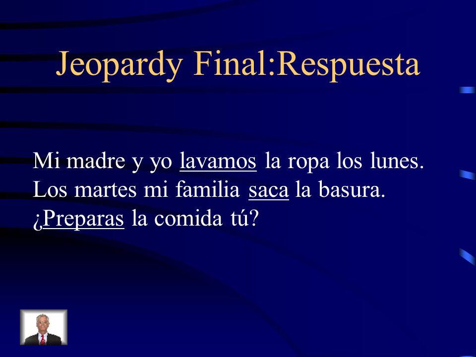 Jeopardy Final Escribe 6 frases completas sobre la foto. Usa gramática correcta.