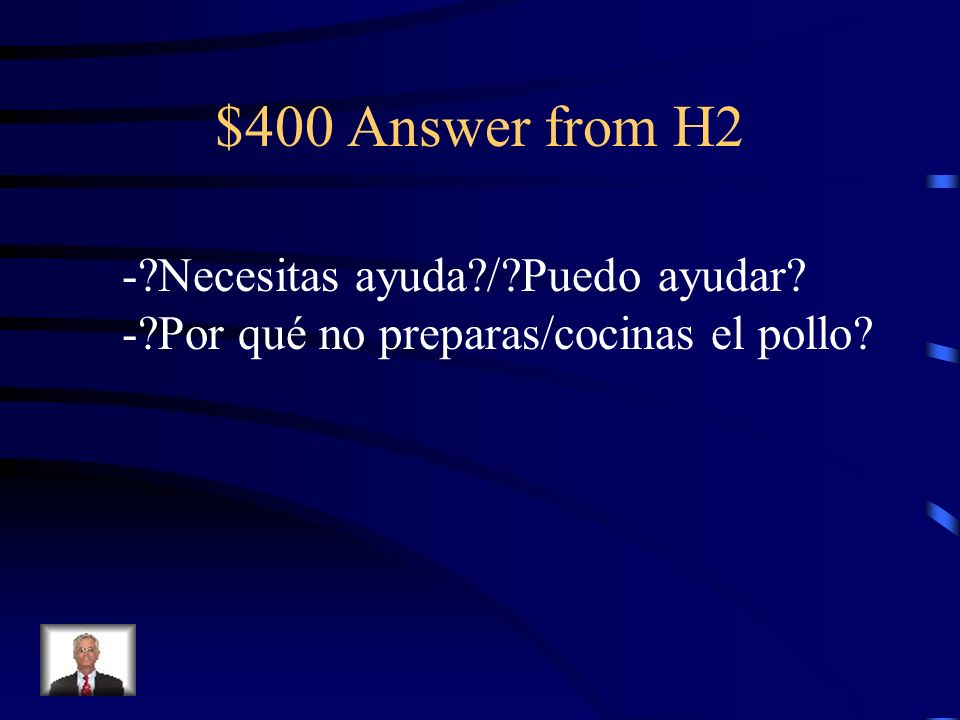 $400 Question from H2 -Do you need help -Why dont you cook the chicken