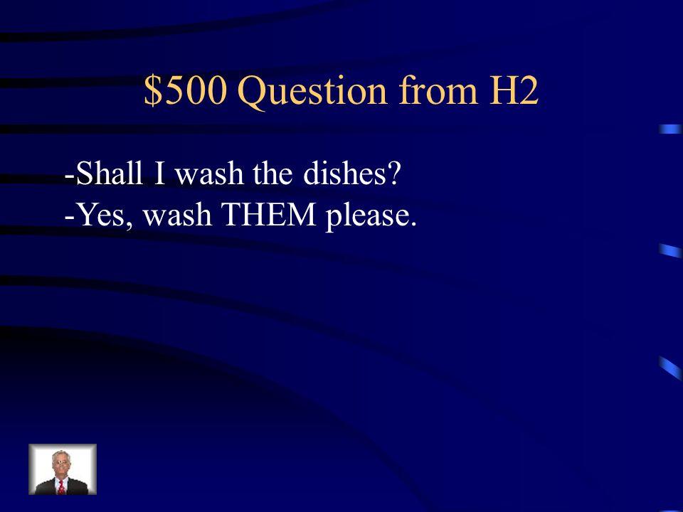 $400 Answer from H2 -?Necesitas ayuda?/?Puedo ayudar? -?Por qué no preparas/cocinas el pollo?