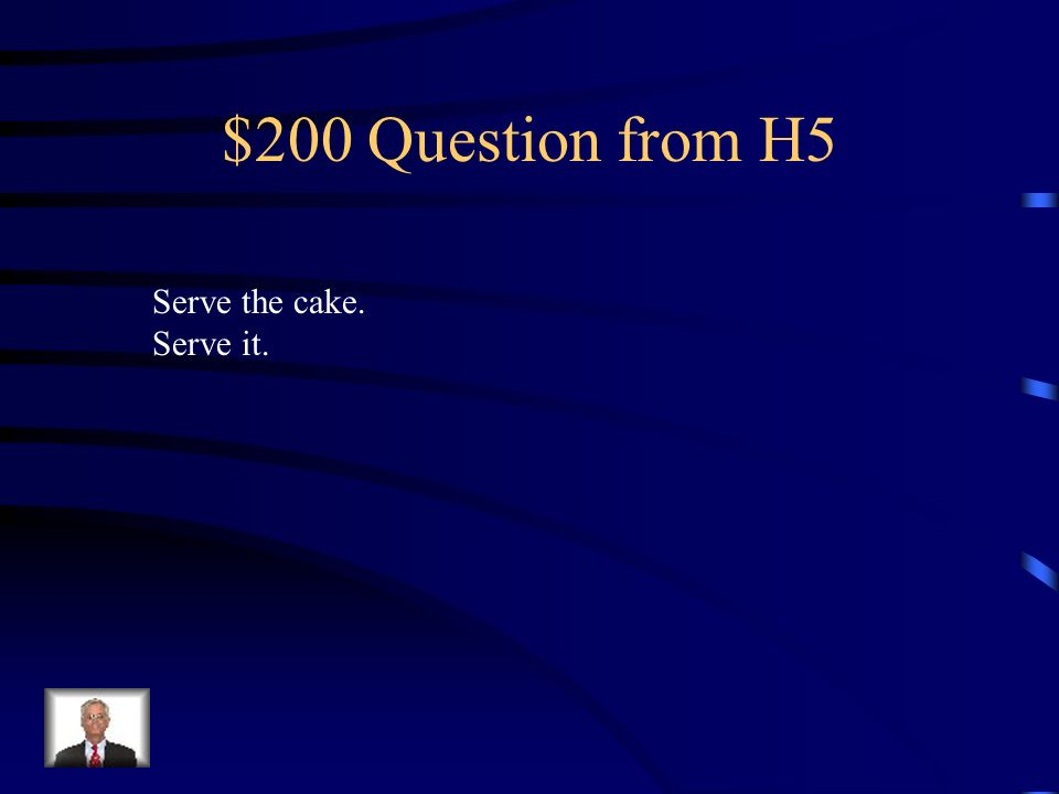 $100 Answer from H5 Pide la ensalada. Pídela.