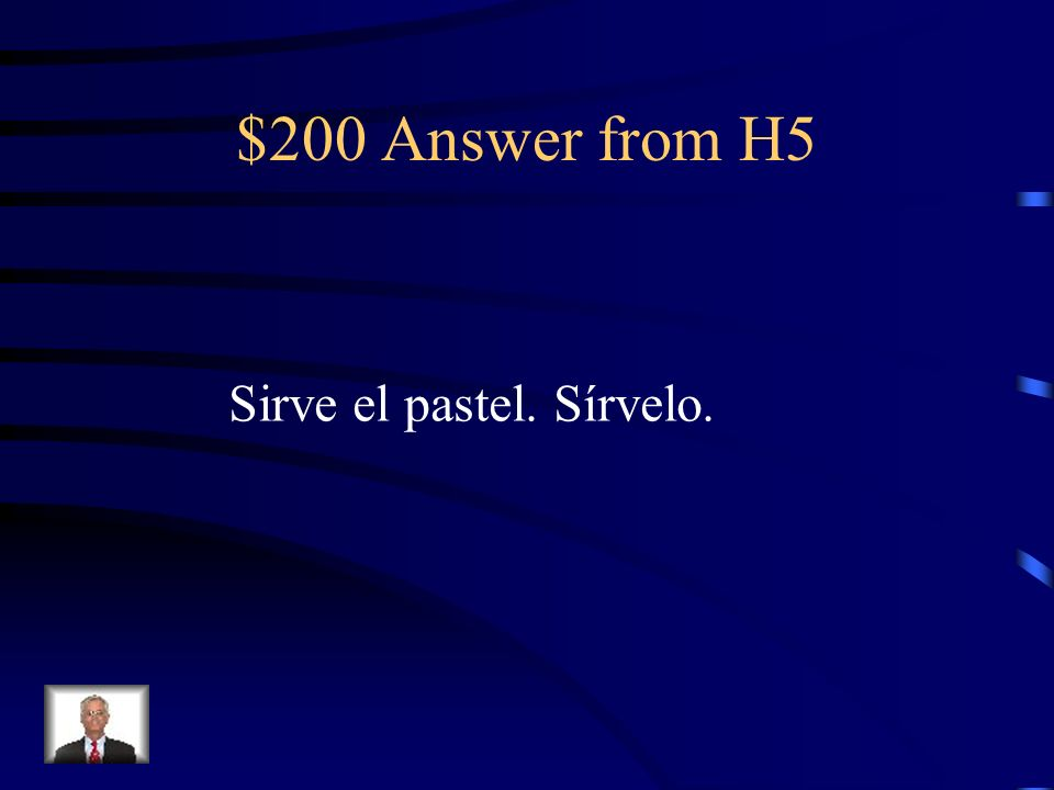 $200 Question from H5 Serve the cake. Serve it.