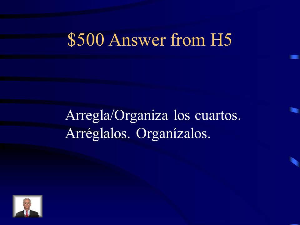 $500 Question from H5 Organize the rooms. Organize them.