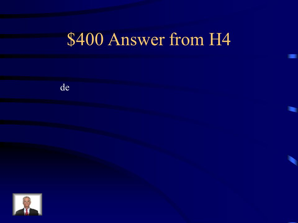 $400 Question from H4 ?De dónde es la madre ___ José? Su madre es de Venezuela.