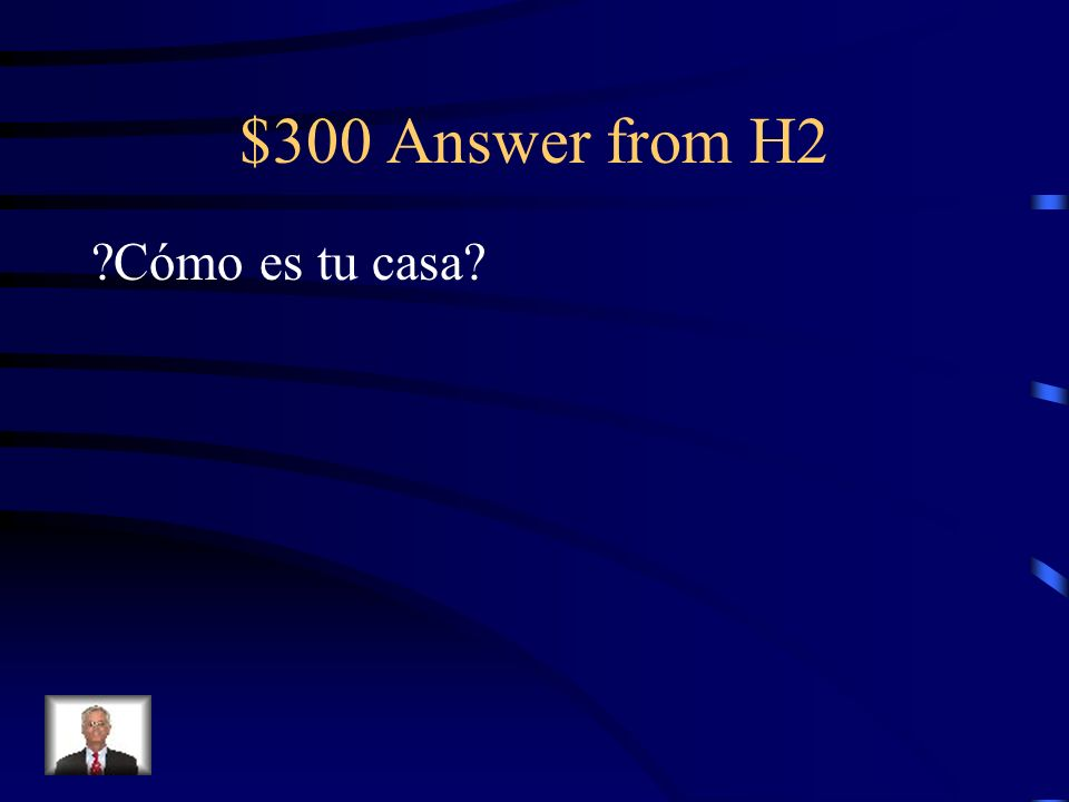 $300 Question from H2 Your Text Here Whats your house like
