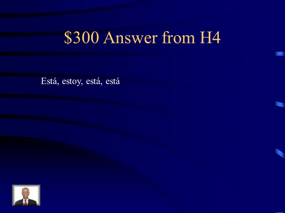 $300 Question from H4 ?Dónde _________(tú) a las 3 de la tarde.