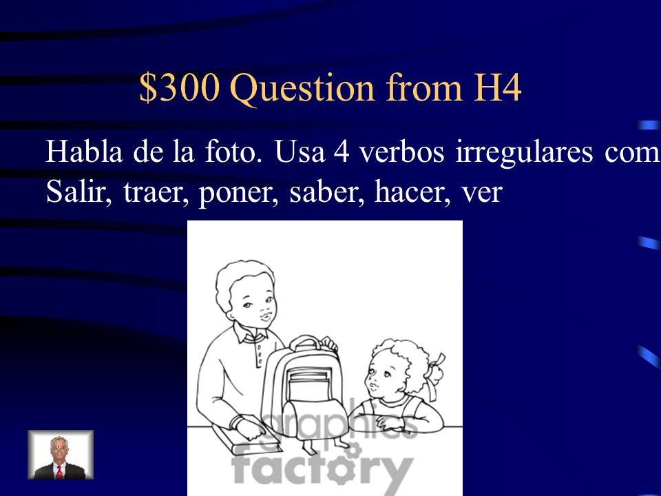 $200 Answer from H4 Poner, prisa, Traigo, sé, interrumpes