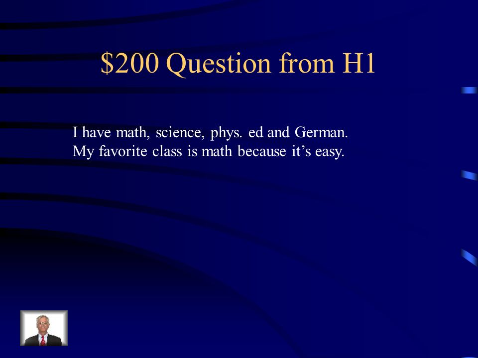 $200 Question from H1 I have math, science, phys.ed and German.