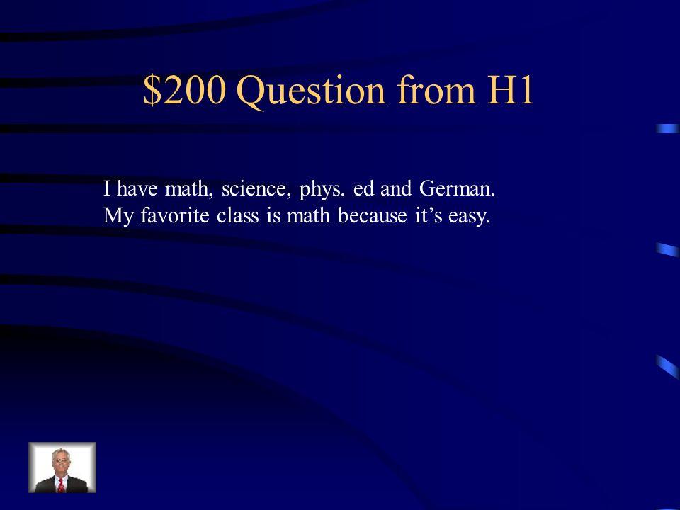 $100 Answer from H1 ¿Qué clases tienes después del almuerzo?