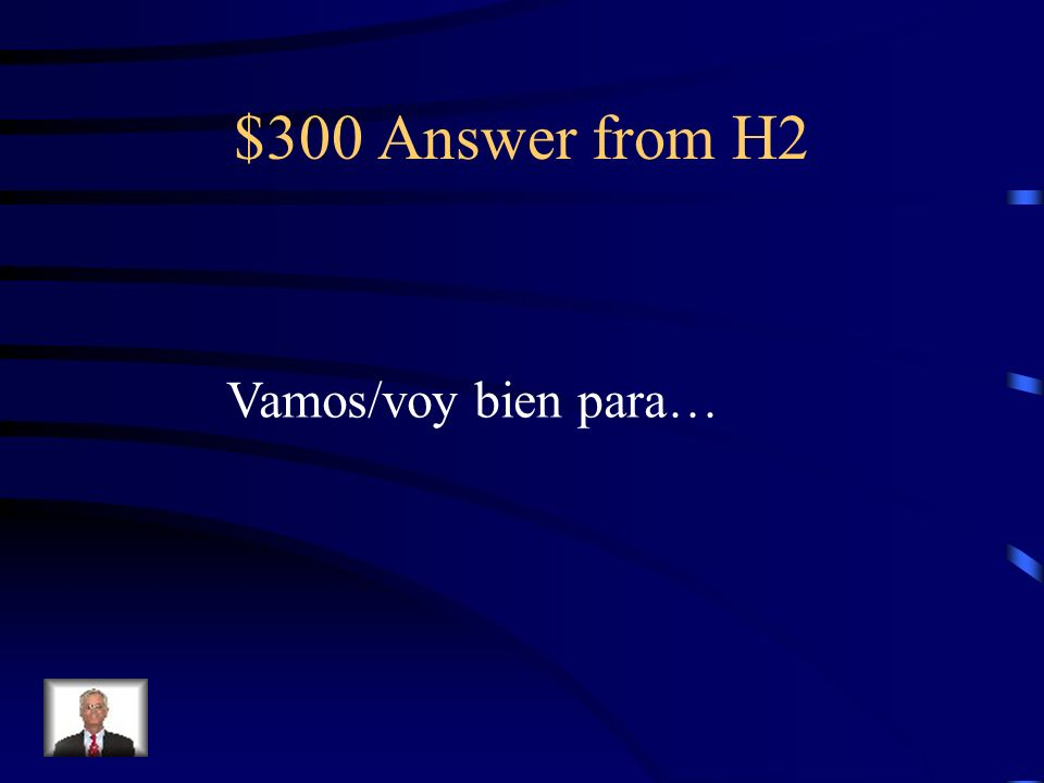 $300 Question from H2 How do you ask if youre going the right way