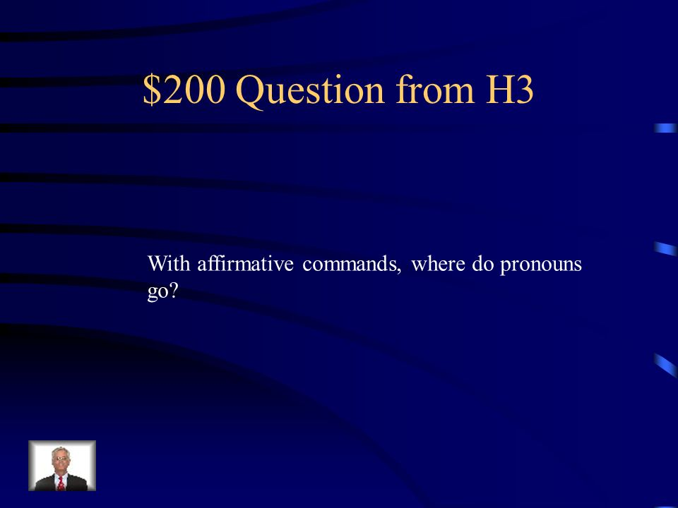 $100 Answer from H3 Pon la mesa.