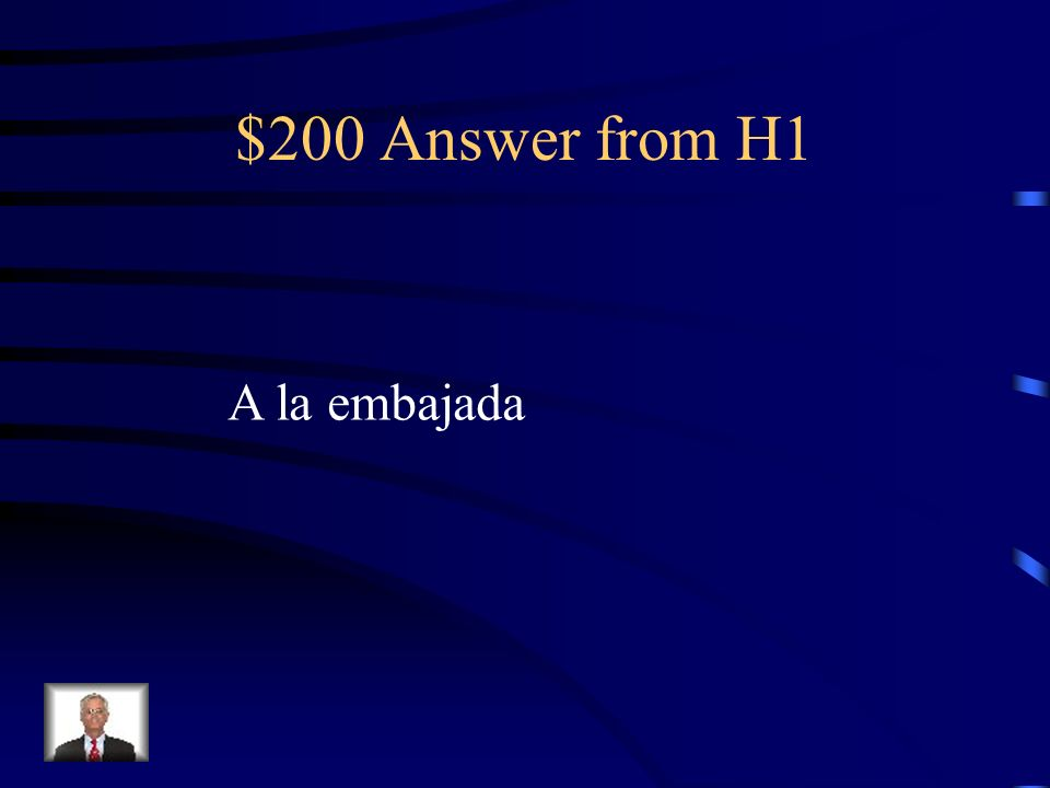 $200 Question from H1 Si pierdes tu pasaporte, ¿adónde vas