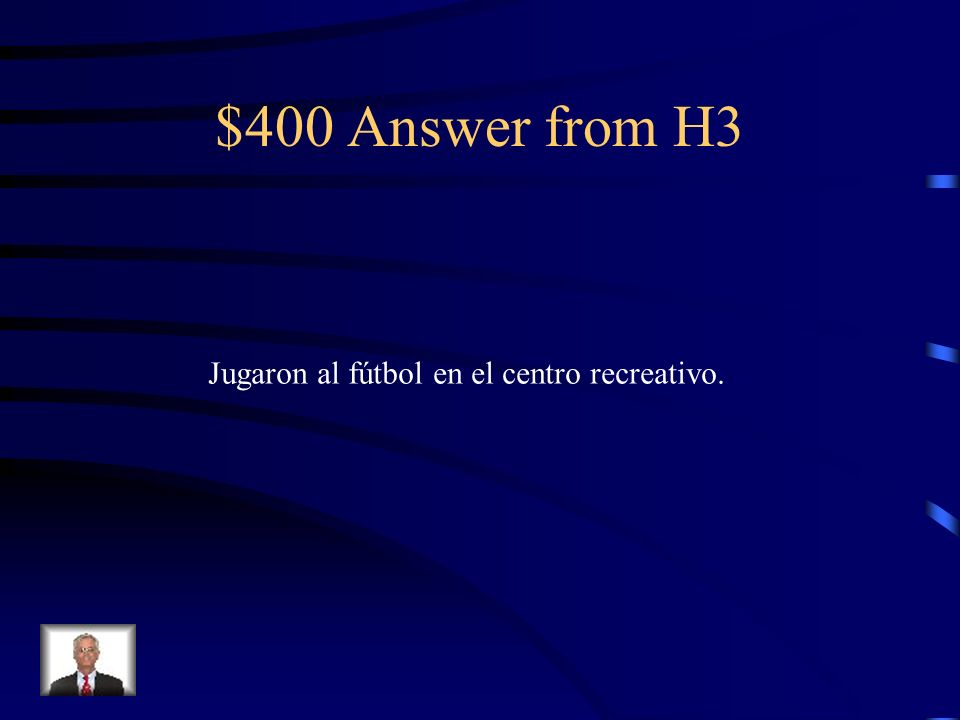 $400 Question from H3 They played soccer at the rec center.
