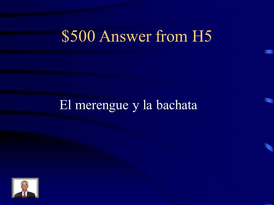 $500 Question from H5 What are two dances from the Dominican Republic?