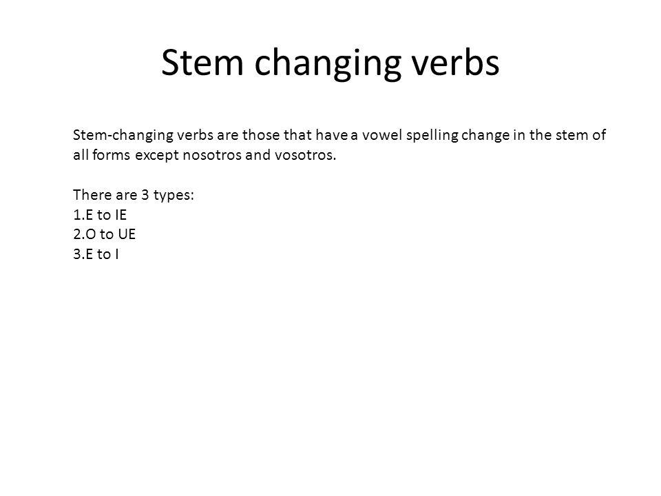 Stem changing verbs 1.