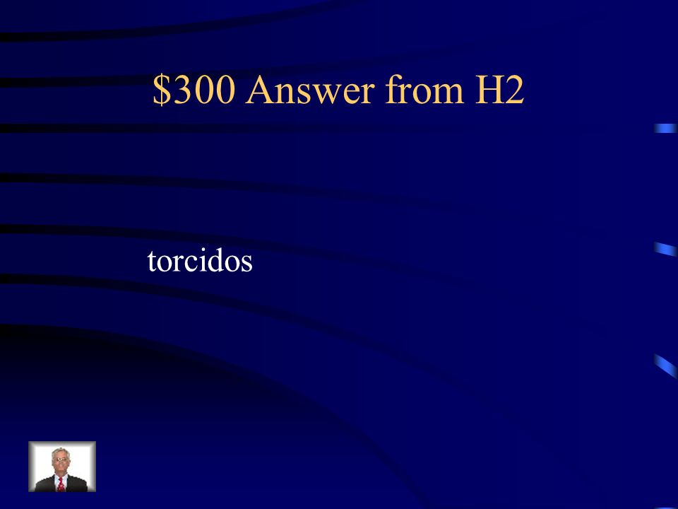 $300 Answer from H2 torcidos
