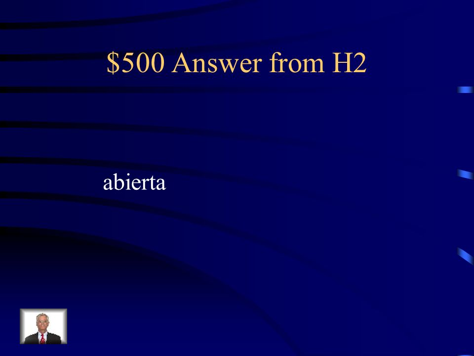 $500 Answer from H2 abierta