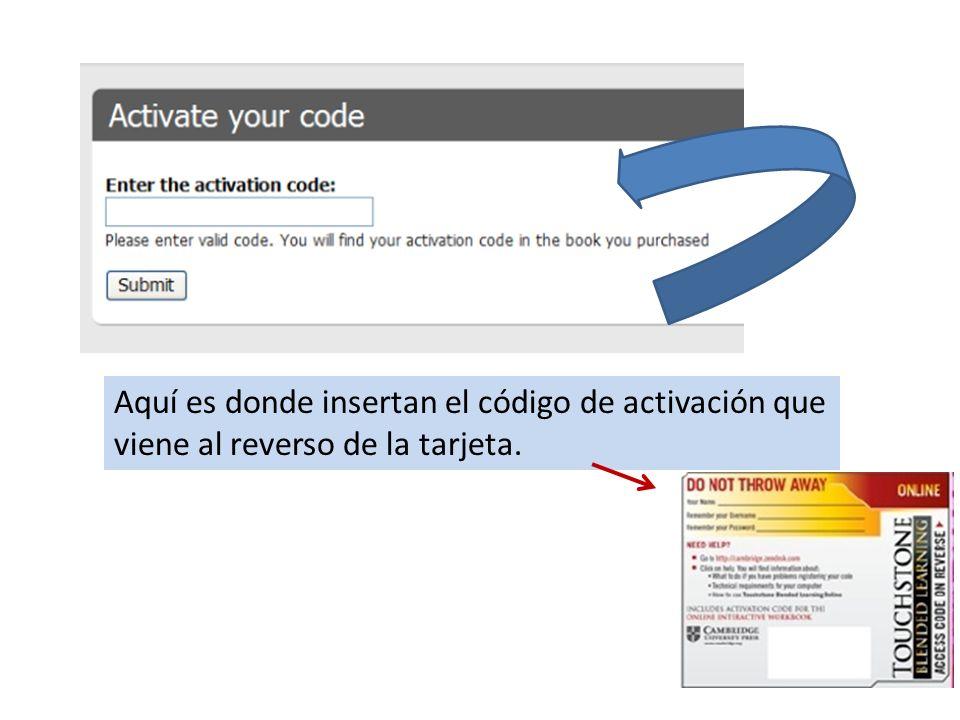 Aquí es donde insertan el código de activación que viene al reverso de la tarjeta.