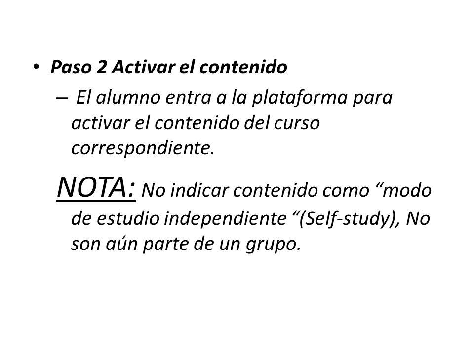 Paso 2 Activar el contenido – El alumno entra a la plataforma para activar el contenido del curso correspondiente.