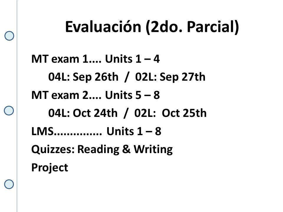 Evaluación (3er.Parcial) F exam 1.... TOEFL itp 04L: Nov 14th / 02L: Nov 15th F exam 2....